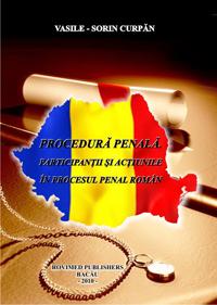 Procedura penala. Participantii si actiunile in procesul penal roman
