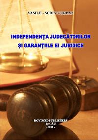 Independenta Judecatoriilor si Garantiile ei Juridice Editia Bacau 2011